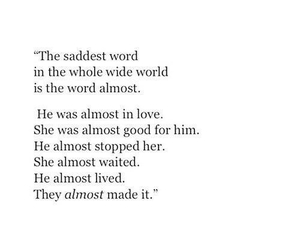 almost, sad, and quotes image