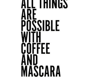 coffee, mascara, and quote image