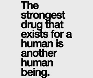 drugs, love, and quotes image