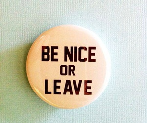 nice, leave, and quotes image