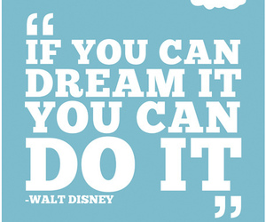 Dream, quotes, and walt disney image