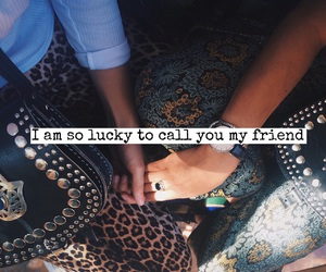 friends, lucky, and quote image