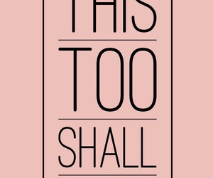 pink, text, and this too shall pass image