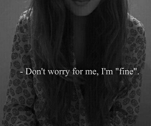 fine, sad, and worry image