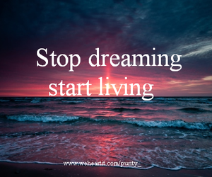 Dream, quote, and stop image