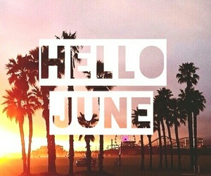 summer, june, and hello image