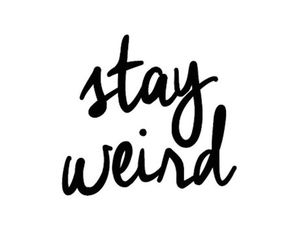 quote, weird, and stay image