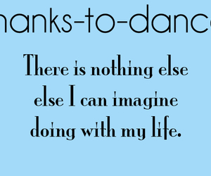 dance, thanks to dance, and love image