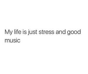 music, quotes, and stress image