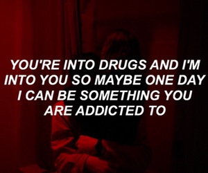 quote, drugs, and grunge image