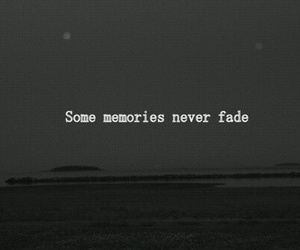 memories, quote, and fade image