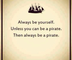 pirate, yourself, and always image