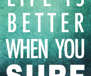 surf, life, and better image