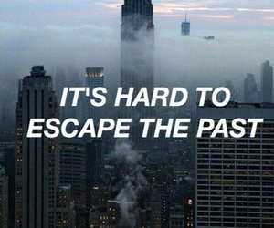 past, quotes, and escape image