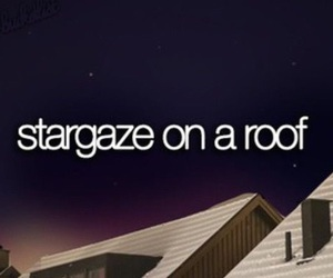 bucket list, roof, and stargaze image
