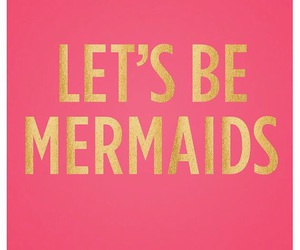 mermaid, pink, and quotes image