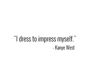 quote, dress, and kanye west image