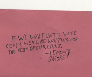 lemony snicket, life, and quote image