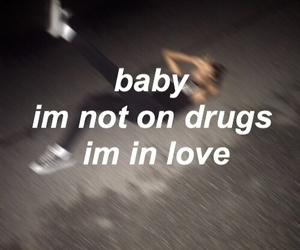 baby, drugs, and love image