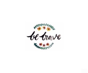 quotes, brave, and words image
