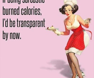 calories, funny, and sarcasm image