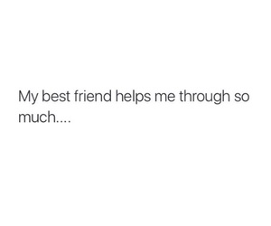 friendship, my bestfriend, and relationships image