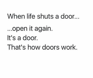 door, life, and quotes image