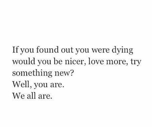love, quotes, and dying image
