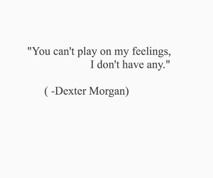 Dexter, feelings, and morgan image