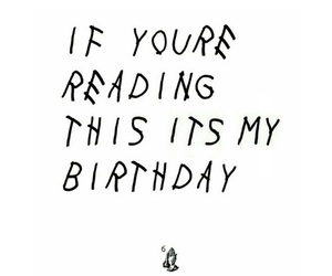 Drake, birthday, and funny image