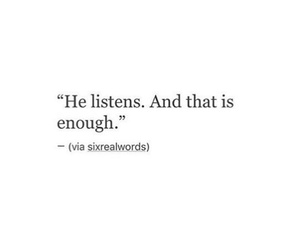 enough, listen, and he image