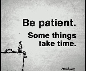 take time, some things, and love image