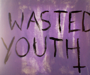wasted youth, youth, and text image