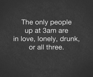 drunk, lonely, and love image