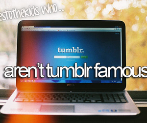 famous, tumblr, and heres to the kids who image