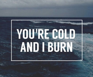 burn, cold, and quote image