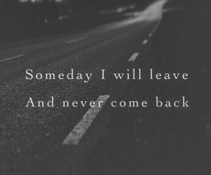 leave, quote, and sad image