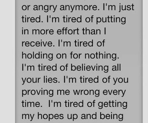 just tired, tired of getting hurt, and tired of being let down image