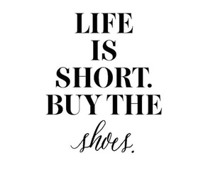 shoes, shopping, and life is short image