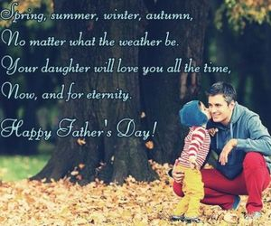 happy fathers day, fathers day quotes, and fathers day images image