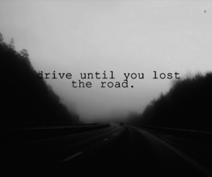 black and white, drive, and lost image