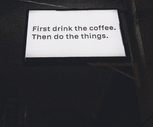 black, coffee, and first image