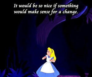 alice in wonderland, quote, and disney image