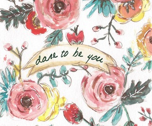 flowers, quote, and dare image