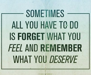 quotes, deserve, and remember image