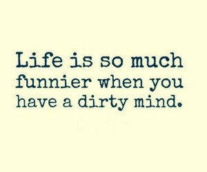 funny, life, and dirty image