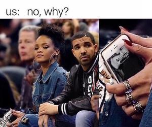 Drake, rihanna, and funny image