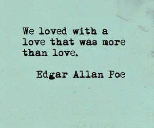 love, quotes, and edgar allan poe image