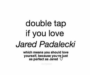 jared padalecki, love yourself first, and always keep fighting image