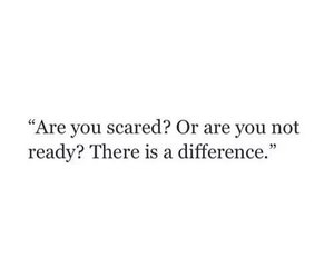 quotes, life, and scared image
